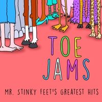 Toe Jams – Mr. Stinky Feet's Greatest Hits