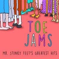 Toe Jams – Mr. Stinky Feet's Greatest Hits